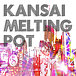 Kansai Melting Pot