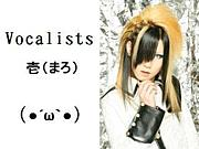 Vocalists*壱(まろ)