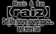 MUSIC & BAR 【raiz】