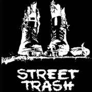 """Street Trash"" 吐きだめの悪魔"