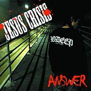 ANSWER/「JESUS CRISIS」