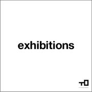 T□ exhibitions