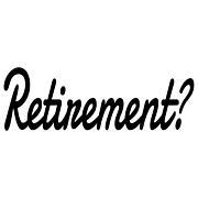 Retirement?