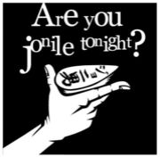 Are you Jonile Tonight?