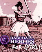 BASEBALL HEROES -For girls-