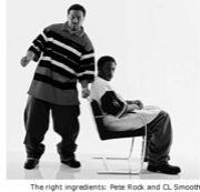Pete Rock & C.L. Smooth.