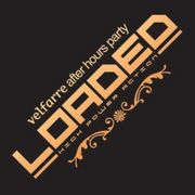 LOADED ( after hours party )