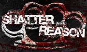 Shatter the Reason
