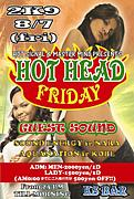 HOT HEAD FRIDAY
