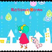 【初音ミク】雨のちSweet*Drops