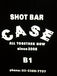 SHOT BAR 『CASE』