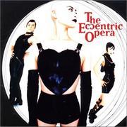 The Eccentric Opera