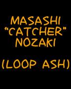 "MASASHI""CATCHER""NOZAKI"