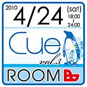 ■ Cue ■   4/24@ROOM