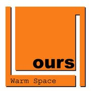 Warm Space ours