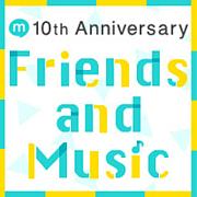 [10周年]Friends and Music