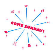 COME SUNDAY!