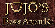 JUJO'S BIZARRE ADVENTURE