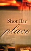 Shot Bar place