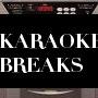 KARAOKE BREAKS