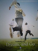 Dream, and Go!