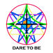 DARE TO BE