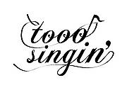 tooo singin'