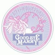 GOOD-BYE MAMMY