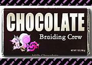 """CHOCOLATE"" braiding crew"
