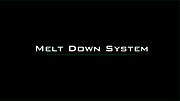 Melt Down System