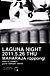 ★LAGUNA NIGHT★