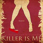 KILLER IS ME