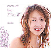 so much love for you/KOKIA