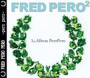 FRED PERO PERO