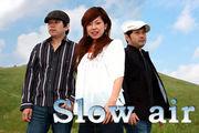 Slow air プロデュース