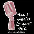 ALL I NEED IS ONE MIC