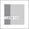 I Love 7:3
