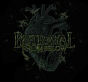 Betrayal from Below
