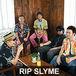 RIP SLYME 大好きっ子