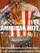 AMERICAN BUTT