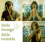 Little Lounge*Little Twinkle