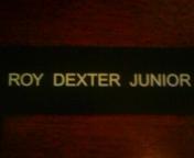 ROY  DEXTER  JUNIOR