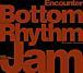 Bottom Rhythm Jam
