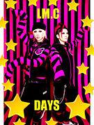 DAYS /LM.C     REBORN!