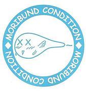 『MORIBUND CONDITION』