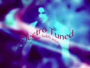 Electro Tuned-the SubS mix-