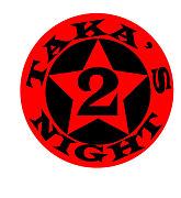 TAKA'S  NIGHT