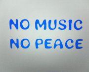 NO MUSIC  NO PEACE