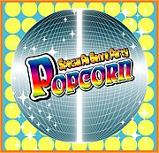 ☆POPCORN☆All Genre Party
