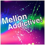 Mellon Addictive!